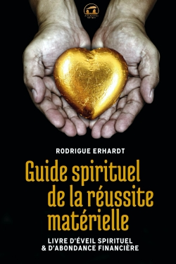 GUIDE SPIRITUEL DE LA REUSSITE MATERIELLE